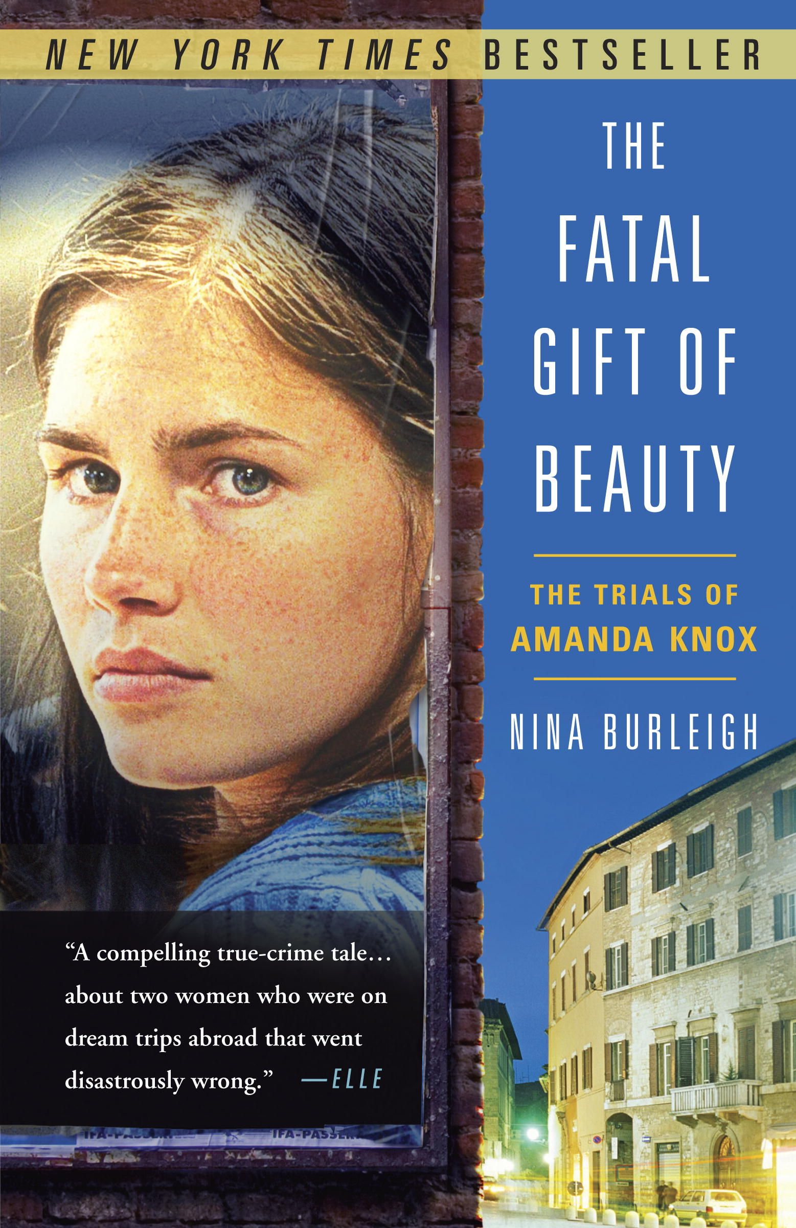Nina Burleigh The Fatal Gift of Beauty: The Trials of Amanda Knox